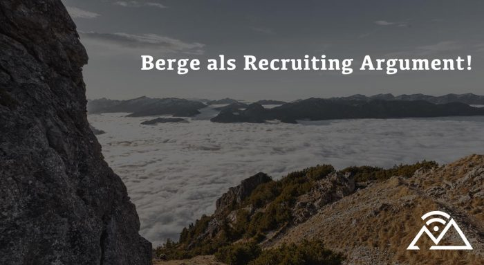 Workation und Berge als Recruiting Argument